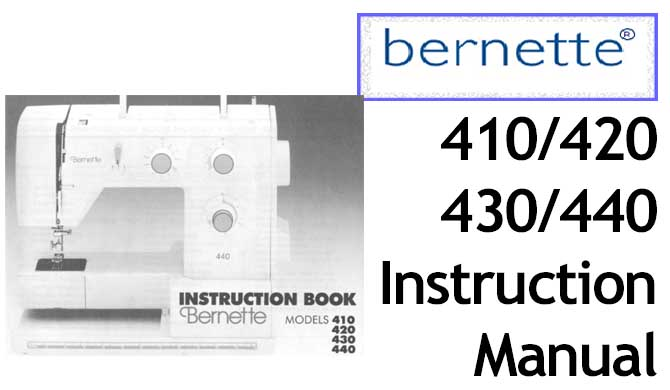 Bernette 410 420 430 440 sewing machine Users Instruction Manual